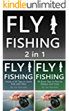 Fly Fishing: 2 in 1 Guide of 100 Tips on Fly Fishing (English Edition)