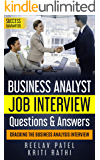 Business Analysis Interview Questions & Answers: Stand Out From The Crowd And Crack Your First BA Job Interview