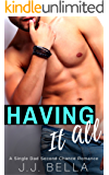 Having It All: A Single Dad Second Chance Romance