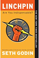 Linchpin: Are You Indispensable? Paperback