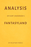 Analysis of Kurt Andersen's Fantasyland by Milkyway Media