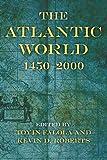 The Atlantic World: 1450-2000