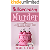 Buttercream Murder (A Bite-sized Bakery Cozy Mystery Book 17)