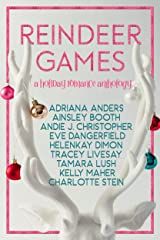 Reindeer Games: A Holiday Romance Anthology Kindle Edition