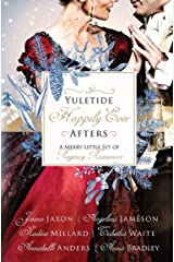 Yuletide Happily Ever Afters: A Merry Little Set of Regency Romances Kindle Edition