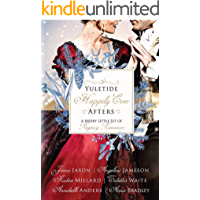 Yuletide Happily Ever Afters: A Merry Little Set of Regency Romances