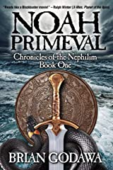 Noah Primeval (Chronicles of the Nephilim) (Volume 1) Paperback