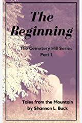 The Beginning (The Cemetery Hill Series (Tales from the Mountain) Book 1) Kindle Edition