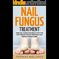 Nail Fungus Treatment: Cure Nail Fungus Naturally With This Fast Toenail Fungus Treatment and Toenail Fungus Cures (nail fungus cures, nail fungus treatment, nail fungus)