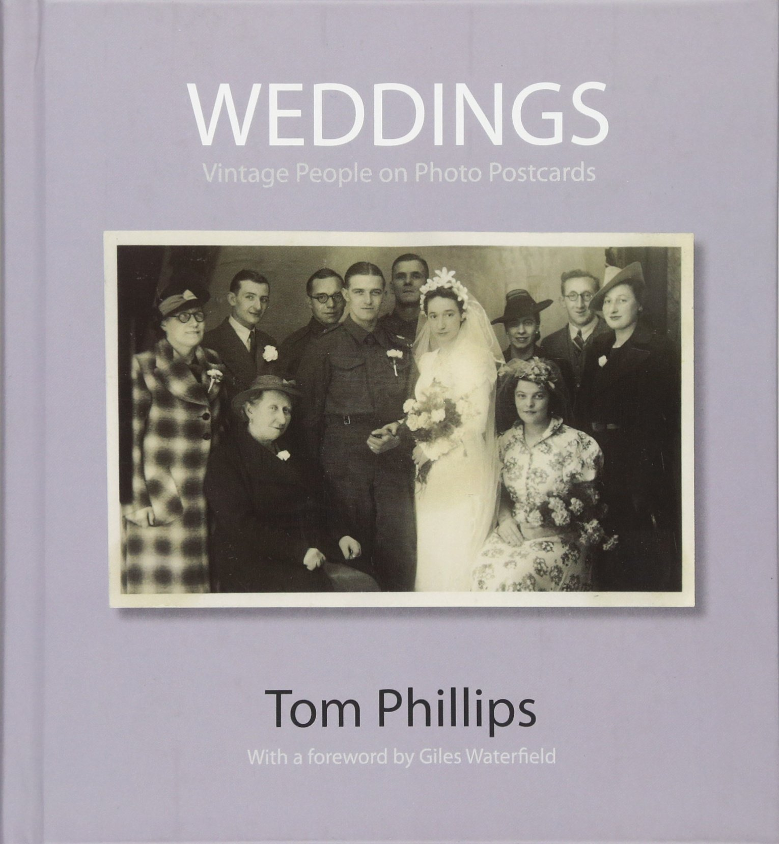 Weddings: Vintage People on Photo Postcards (Photo Postcards from the Tom Phillips Archive)