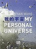 Zhan Wang: My Personal Universe