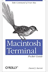 Macintosh Terminal Pocket Guide: Take Command of Your Mac Kindle Edition