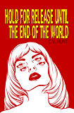 Hold for Release Until the End of the World