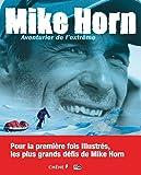 Mike Horn : aventurier de l'extrême