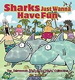 Sharks Just Wanna Have Fun: The Thirteenth Sherman's Lagoon Collection (Sherman's Lagoon Collections)