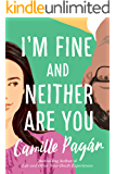 I'm Fine and Neither Are You