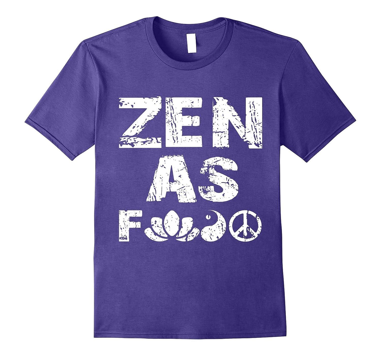 Zen As F shirt - Funny Yoga tshirt - Yogi shirts-TH
