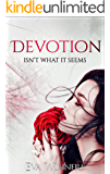 Devotion: Isn't What It Seems (Love Isn't What It Seems Book 1)