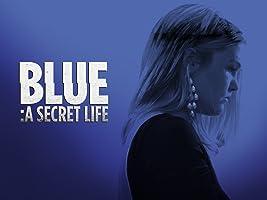 Blue: A Secret Life Season 1