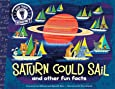 Saturn Could Sail: and other fun facts (Did You Know?)