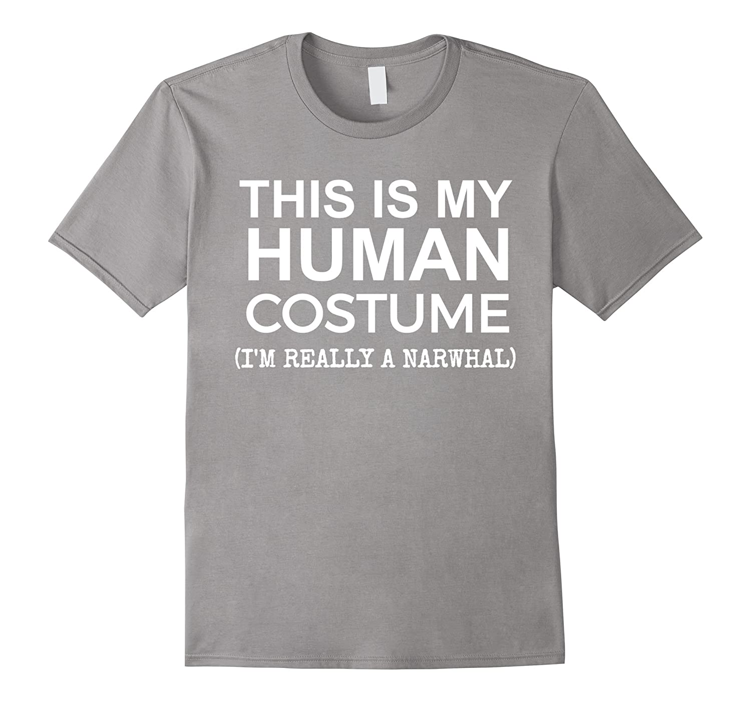 This is My Human Costume Really a Narwhal Halloween T-shirt-TJ