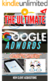 The Ultimate Google Adwords Cheatsheet: A Google Adwords Quick Reference Guide (The Ultimate Cheatsheets Book 1)