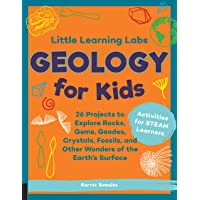 Geology for Kids (Little Learning Labs): 26 Projects to Explore Rocks, Gems, Geodes, Crystals, Fossils, and Other…