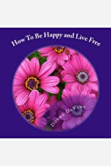 How to Be Happy and Live Free Audible Audiobook