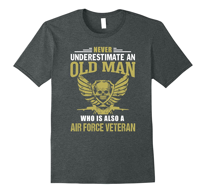 Mens Never Underestimate OLD MAN is Air Force VETERAN tshirt-Teevkd