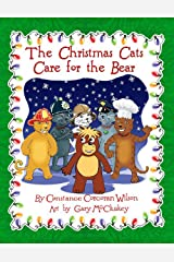 The Christmas Cats Care For The Bear Kindle Edition