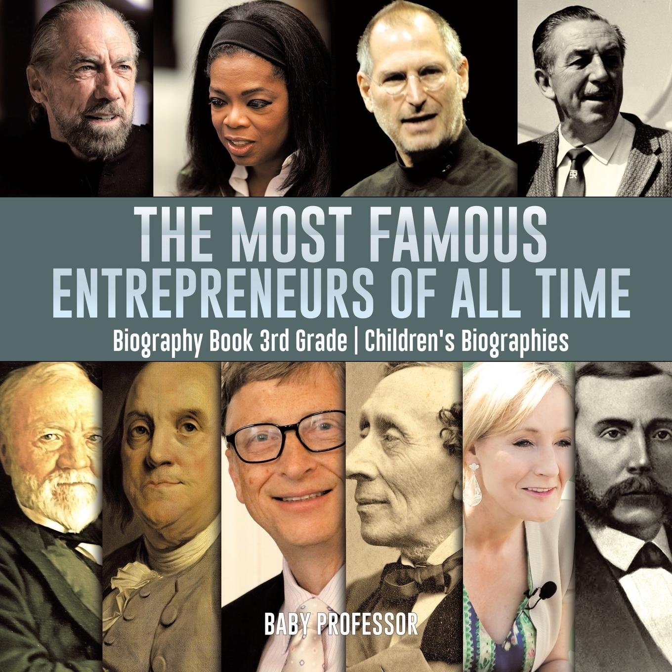 The Most Famous Entrepreneurs of All Time - Biography Book 3rd Grade  Children's Biographies pdf