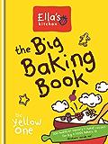 Ella's Kitchen: The Big Baking Book
