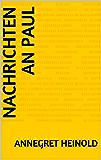 Nachrichten an Paul (German Edition)