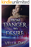 From Danger To Desire: A Romantic Suspense Novel (Pledged To Protect Book 2)