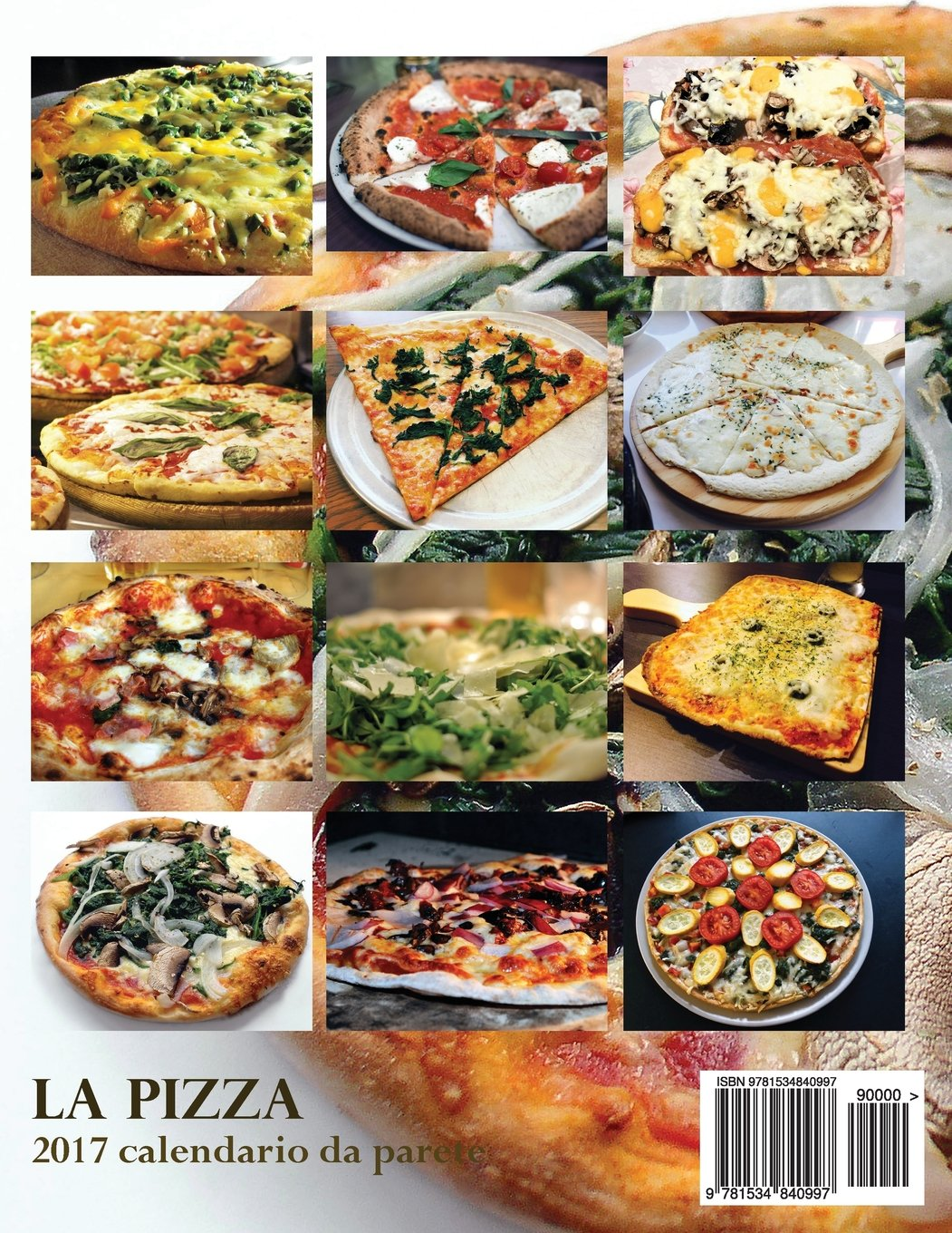 La Pizza 2017 Calendario Da Parete (Edizione Italia) (Italian Edition) by Createspace Independent Publishing Platform