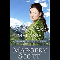 Mail-Order Melanie (Rocky Ridge Romance Book 7)