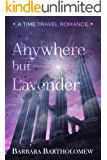 Anywhere but Lavender: A Time Travel Romance (Lavender, Tx. series Book 8)