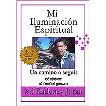 Mi Iluminación Espiritual: Un Camino a seguir (Libros Canalizados nº 1) (Spanish Edition) Dec 14, 2017