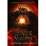 Burning Shadows: Order of the Krigers, Book 2