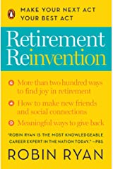 Retirement Reinvention: Make Your Next Act Your Best Act Kindle Edition