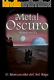 Metal Oscuro: El Manuscrito del Sol Rojo