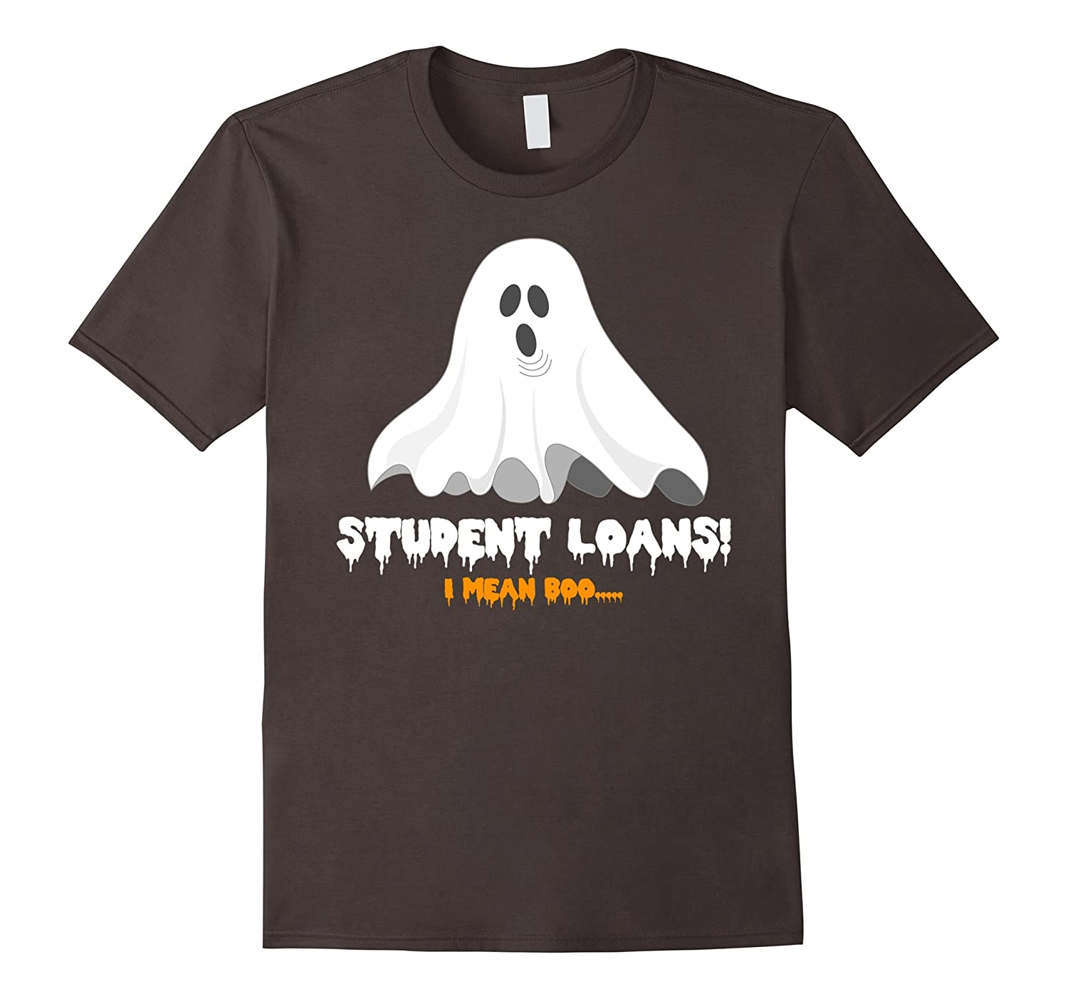 Halloween T-Shirt Student Loans I Mean Boo Funny Ghost-FL