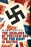 The Ideology of Fascism and the Far Right in Britain
