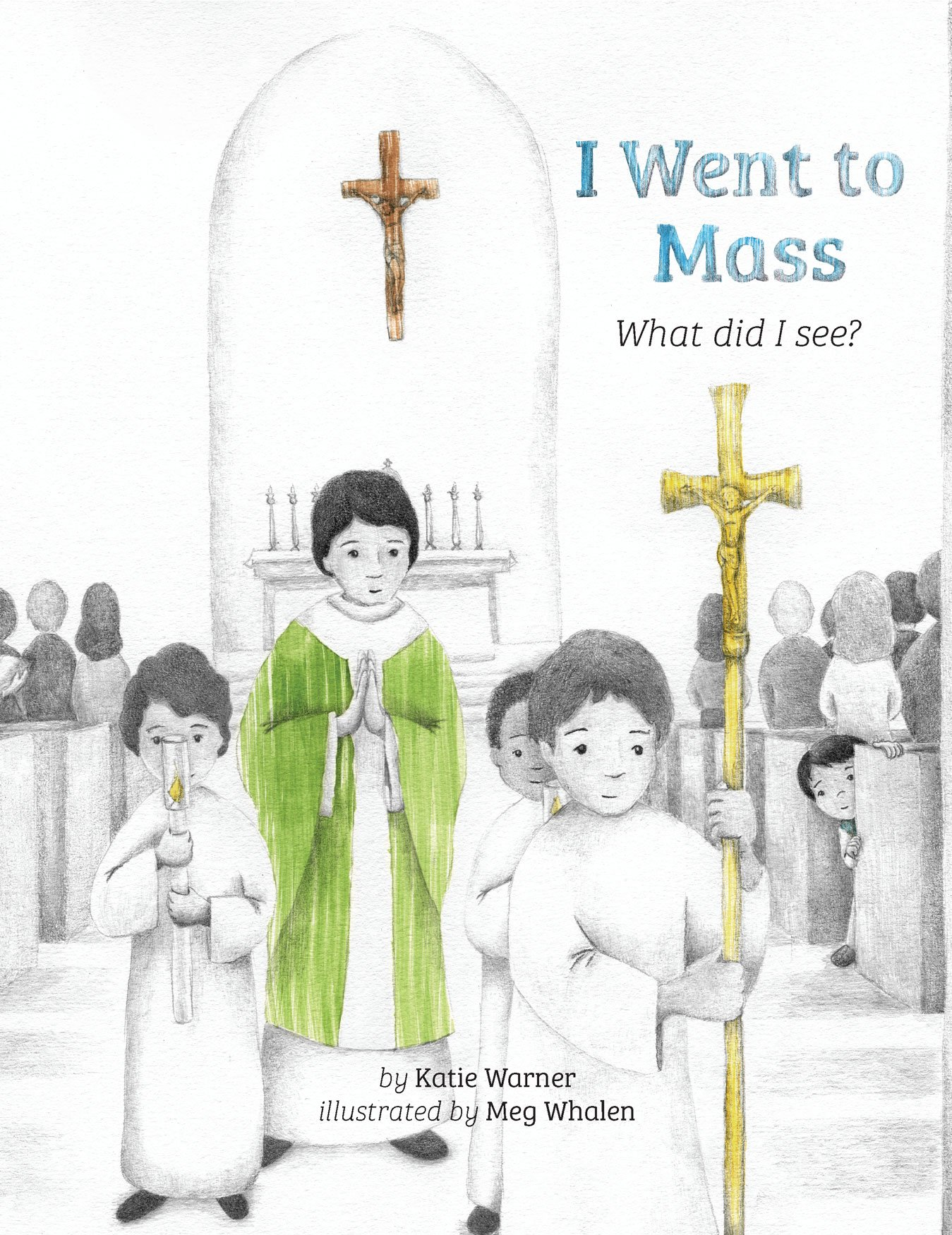 I Went to Mass: What did I See?