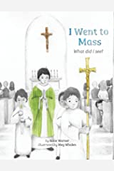 I Went to Mass: What did I See? Hardcover