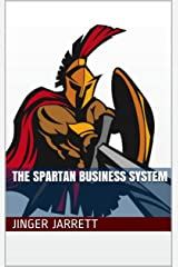 The Spartan Business System Kindle Edition