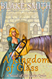 A Kingdom of Glass: A Novel of The Garia Cycle