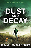 Dust and Decay (The Rot & Ruin Series Book 2)