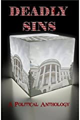 Deadly Sins: A Political Anthology Kindle Edition