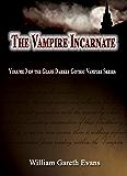 The Vampire Incarnate: Volume 3 of the Glass Darkly Gothic Vampire Series